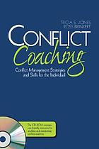 Conflict coaching : conflict management strategies and skills for the individual