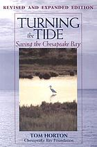 Turning the tide : saving the Chesapeake Bay