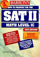 Barron's how to prepare for the SAT II--mathematics level IC
