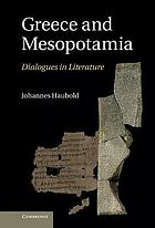 Greece and Mesopotamia : dialogues in literature