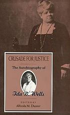 Crusade for justice : the autobiography of Ida B. Wells
