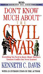Don't know much about the Civil War : [everything you need to know about America's greatest conflict but never learned]