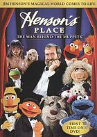 Henson's place : the man behind the muppets