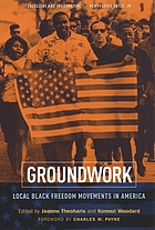 Groundwork : local black freedom movements in America