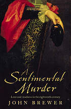 Sentimental murder : love and madness in the eighteenth century