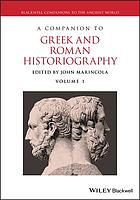 A companion to Greek and Roman historiography / 1.