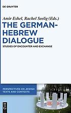The German-Hebrew dialogue : studies of encounter and exchange