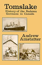 Tomslake : history of the Sudeten Germans in Canada