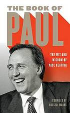 The book of Paul : the wit & wisdom of Paul Keating