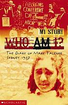 Who am I? : the Diary of Mary Talence, Sydney, 1937