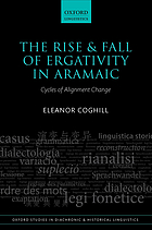 The rise and fall of ergativity in Aramaic : cycles of alignment change
