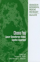Chemo fog : cancer chemotherapy-related cognitive impairment