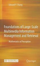 Foundations of large-scale multimedia information management and retrieval : mathematics of perception