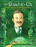 The road to Oz : twists, turns, bumps, and triumphs in the life of L. Frank Baum