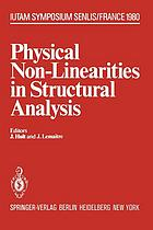 Physical Non-Linearities in Structural Analysis : Symposium Senlis, France May 27-30, 1980