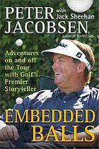Embedded balls : adventures on and off the Tour with golf's premier storyteller