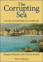 The corrupting sea : a study of Mediterranean history