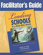 Leading schools in a data-rich world. Facilitators guide : harnessing data for school improvement