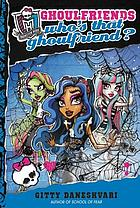 Ghoulfriends : who's that ghoulfriend?