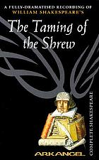 A fully-dramatised recording of William Shakespeare's The taming of the shrew.