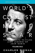 World's coolest movie star : the complete 95 films (and legend) of Jean Gabin
