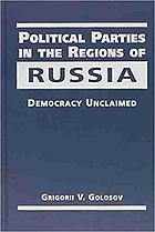 Political parties in the regions of Russia : democracy unclaimed