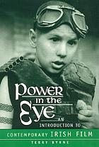 Power in the eye : an introduction to contemporary Irish film