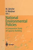 National Environmental Policies : a Comparative Study of Capacity-Building