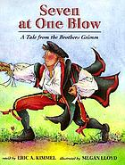 Seven at one blow : a tale from the Brothers Grimm