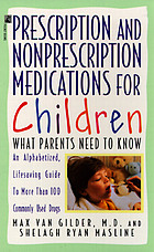 Prescription and nonprescription medications for children : what parents need to know