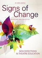 Signs of Change : New Directions in Theatre Education