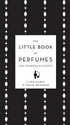 The little book of perfumes : the hundred classics