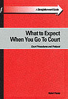 What to expect when you go to court : court procedures and protocol