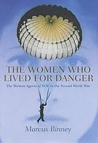The women who lived for danger : the women agents of SOE in the Second World War