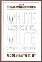 White logic, white methods : racism and methodology