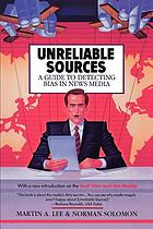 Unreliable sources : a guide to detecting bias in news media