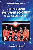 John Glenn returns to orbit : life on the space shuttle