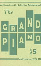 The grand piano. Part 5 : an experiment in collective autobiography : San Francisco, 1975-1980