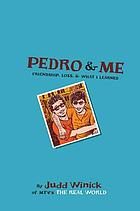 Pedro & me : friendship, loss, & what I learned