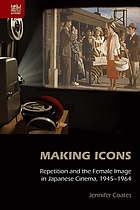 Making icons. Repetition and the female image in Japanese cinema, 1945-1964.