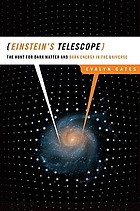 Einstein's telescope : the hunt for dark matter and dark energy in the universe