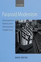 Paranoid modernism : literary experiment, psychosis, and the professionalization of English society