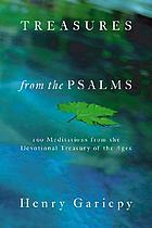 Treasures from the Psalms : 100 meditations from the devotional treasury of the ages