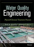 Water quality engineering : physical/chemical treatment processes