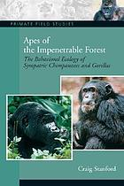 Apes of the Impenetrable Forest: The Behavioral Ecology of Sympatric Chimpanzees and Gorillas cover image
