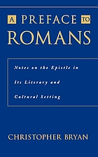 A preface to Romans : notes on the Epistle in its literary and cultural setting