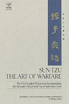 Sunzi : the art of warfare : the first English translation incorporating the recently discovered Yin-chʻüeh-shan texts