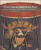 Drawing on America's past : folk art, modernism, and the Index of American Design
