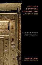 Ancient Egyptian hieroglyphs : a practical guide