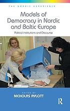 Models of democracy in Nordic and Baltic Europe : political institutions and discourse